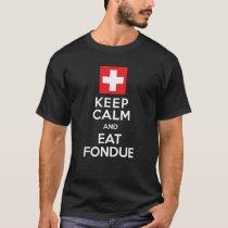 Swiss Solution: Keep Calm and Eat Fondue - Funny T-Shirt