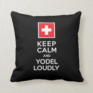 Swiss Yodeler's Funny Keep Calm Yodel Loudly Throw Pillow