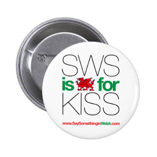 ¡SWS es el Galés para el beso! Pin Redondo De 2 Pulgadas