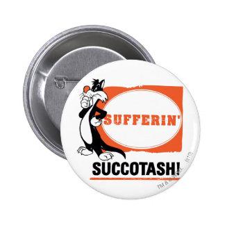 ¡SYLVESTER™ Sufferin Succotash! Pin Redondo De 2 Pulgadas