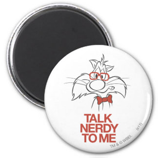 SYLVESTER™ - Talk Nerdy To Me Magnet