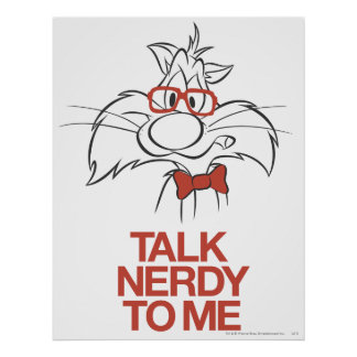 SYLVESTER™ - Talk Nerdy To Me Poster