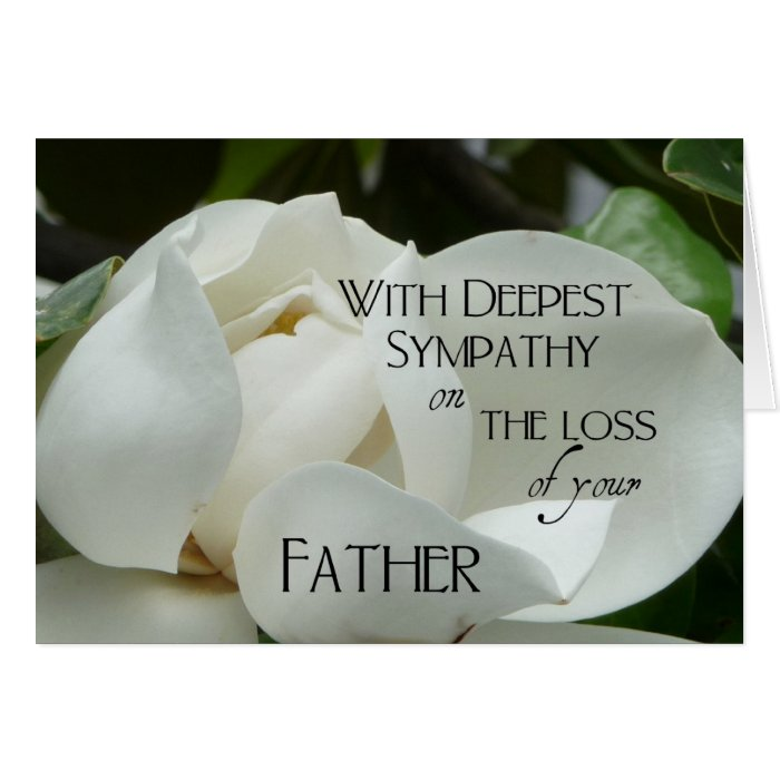 sympathy on the loss of your father white magnolia card zazzle