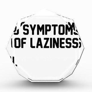Symptoms of Laziness Acrylic Award