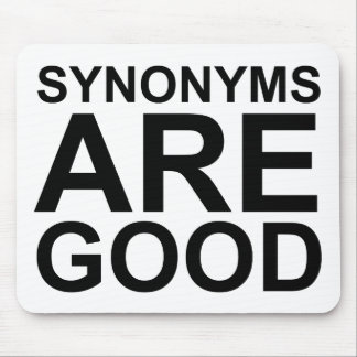 SYNONYMS ARE GOOD Rude Funny Language Joke Mouse Pad