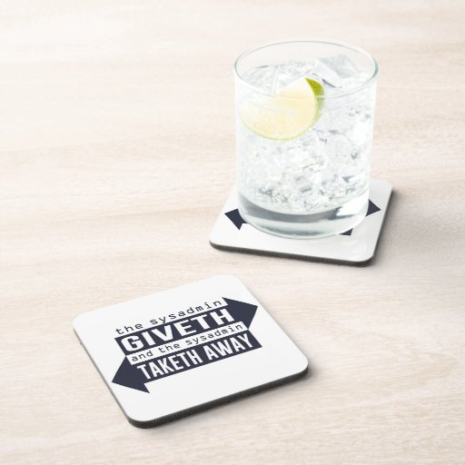 Sysadmin Giveth and Taketh Away Beverage Coaster