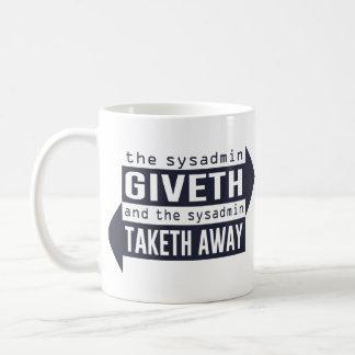 Sysadmin Giveth and Taketh Away Coffee Mug