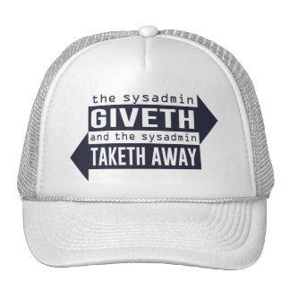 Sysadmin Giveth and Taketh Away Trucker Hat