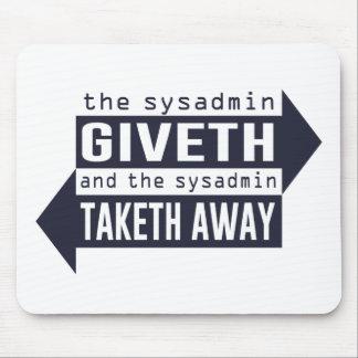 Sysadmin Giveth and Taketh Away Mouse Pad