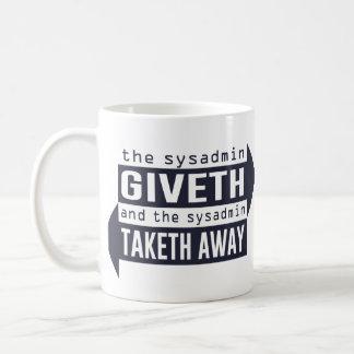 Sysadmin Giveth and Taketh Away Mug