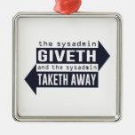 Sysadmin Giveth and Taketh Away Ornaments