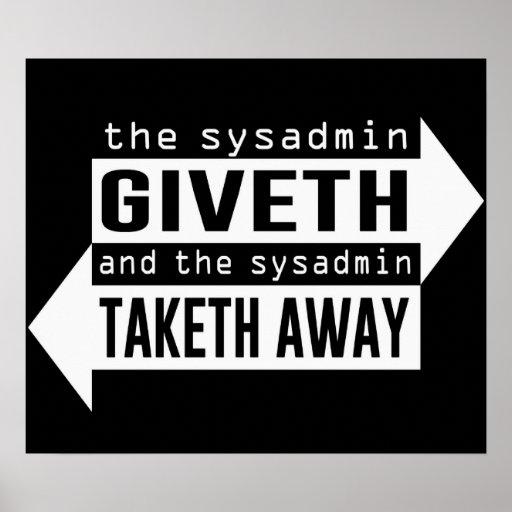 Sysadmin Giveth and Taketh Away Poster