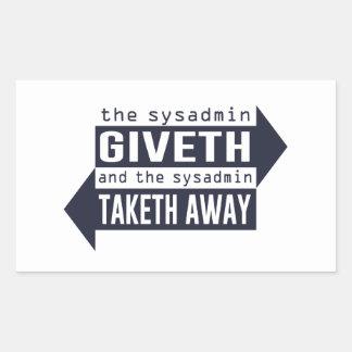 Sysadmin Giveth and Taketh Away Rectangular Sticker