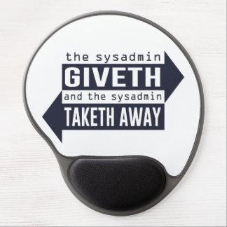 Sysadmin Giveth y Taketh lejos Alfombrilla De Ratón Con Gel