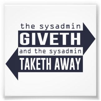 Sysadmin Giveth y Taketh lejos Fotografías