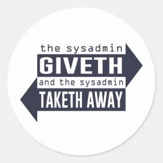 Sysadmin Giveth y Taketh lejos Pegatina Redonda