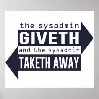 Sysadmin Giveth y Taketh lejos Póster