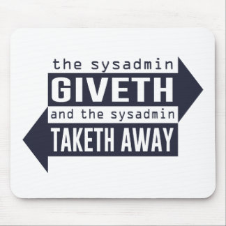 Sysadmin Giveth y Taketh lejos Tapetes De Ratón