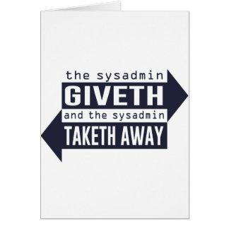 Sysadmin Giveth y Taketh lejos Tarjeta De Felicitación