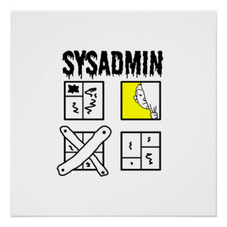 Sysadmin - System Administrator Perfect Poster
