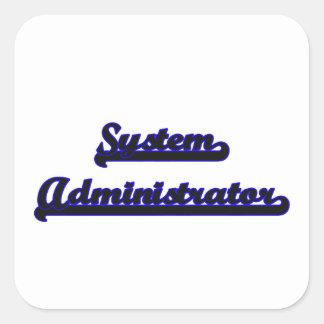 System Administrator Classic Job Design Square Sticker