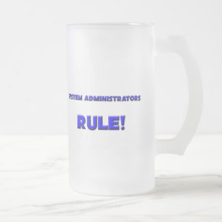 System Administrators Rule! Frosted Glass Beer Mug