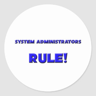 System Administrators Rule Round Sticker