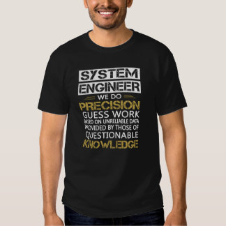 SYSTEM ENGINEER T SHIRTS
