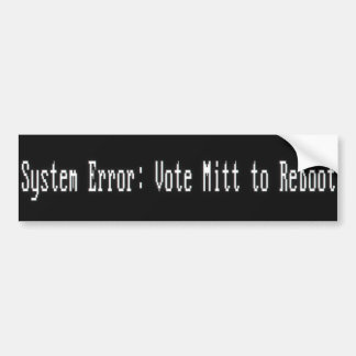 System Error : Vote Mitt to Reboot Bumper Sticker