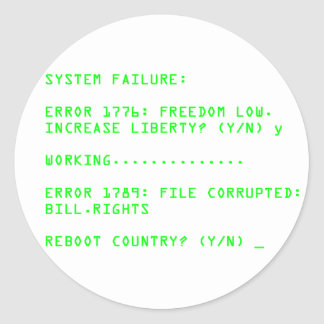 System Failure: ERROR 1776 Classic Round Sticker