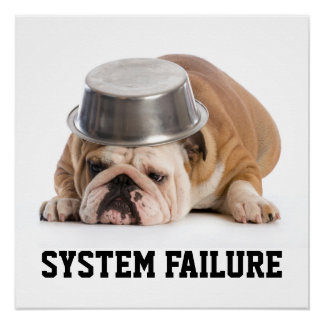 System Failure Humor Poster