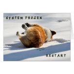 System Frozen, Restart!! Greeting Card