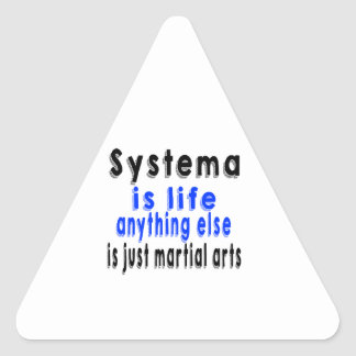 Systema is life anything else is just a Martial Ar Triangle Sticker