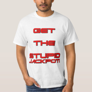 T3RMIN4TOR2 - Get The Stupid Jackpot - DoubleSided T-Shirt