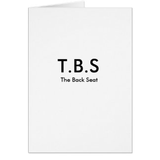 T.B.S, The Back Seat Card