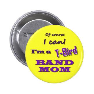T-Bird Band Mom Button