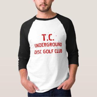 T.C. UNDERGROUND DISC GOLF CLUB T-Shirt