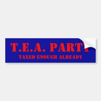T.E.A. PARTY, Taxed Enough Already Bumper Stickers