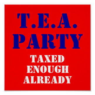 T.E.A., PARTY, Taxed, Enough, Already Posters