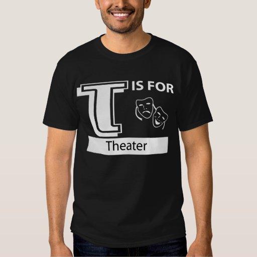 T está para el teatro playeras