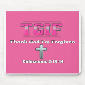 T.G.I.F - Thank God I'm Forgiven Mouse Pad