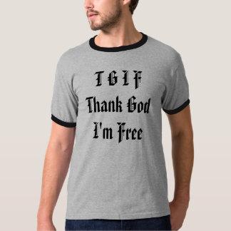 T G I F Thank God I'm Free T-Shirt