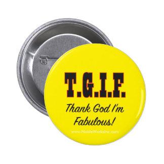 T.G. ¡Soy fabuloso! Pin Redondo De 2 Pulgadas