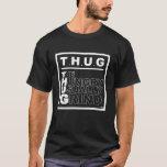 T.H.U.G. Defined T-Shirt