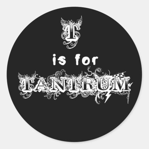 T is for Tantrum Fun Adhesive Sticker