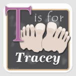 T Is For Toes T Is For Tracey Square Sticker