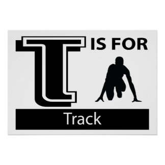 T Is For Track Print