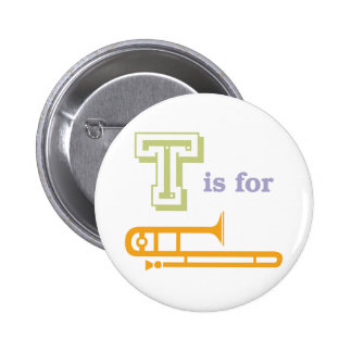 T is for Trombone Pinback Button