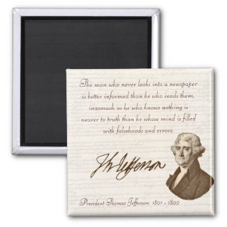 T. Jefferson: Truth & Newspapers - Magnet #1 magnet