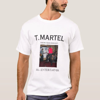 T.MARTEL    BOWLING GREEN KY'S , Mr. Entertainer T-Shirt
